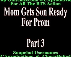 Mom Gets Son Ready For Prom Part 3